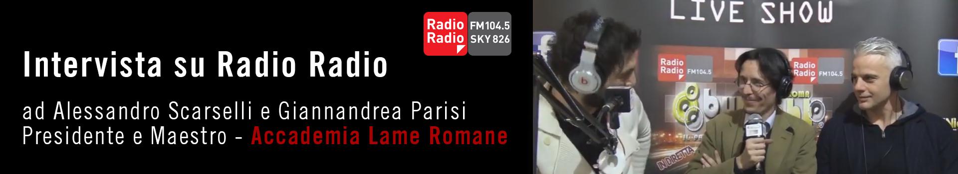 Intervista a Lame Romane su Radio Radio