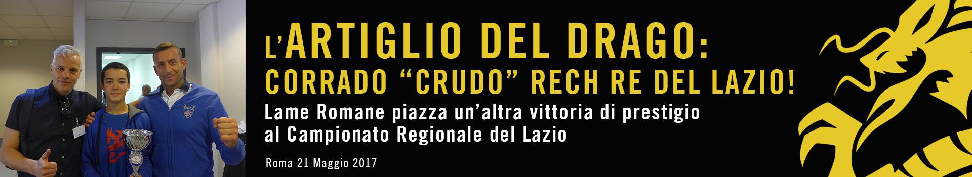 """Corrado """"CRUDO"""" Rech, Accademia Lame Romane, è campione del Lazio 2017"""
